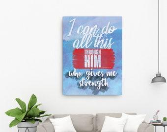 Philippians 4 13 Canvas; Digital Painting; Scripture Art Gifts