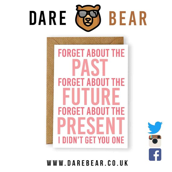 Forget About The Present Birthday Card Funny Rude Novelty