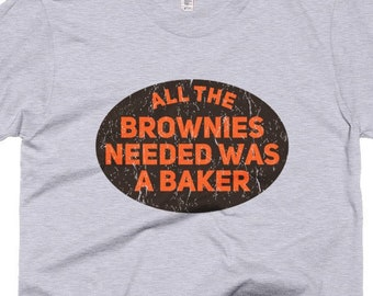 56cca12bc All The Brownies Needed Was A Baker Funny Bakers Brownie Gift American  Apparel USA T-Shirt