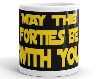 May The Forties Be With You 40th Birthday Mug