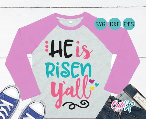 he is risen yall svg girly easter saying bible easter svg etsy