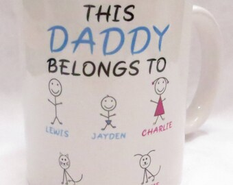 This Daddy belongs to... customisable Mug. Perfect for Father's Day, Birthday, Christmas or a Gift.