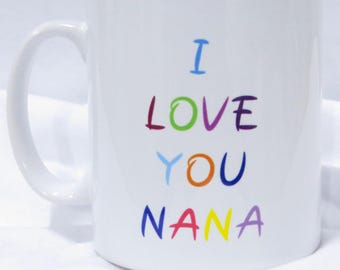 I Love You Nana mug.