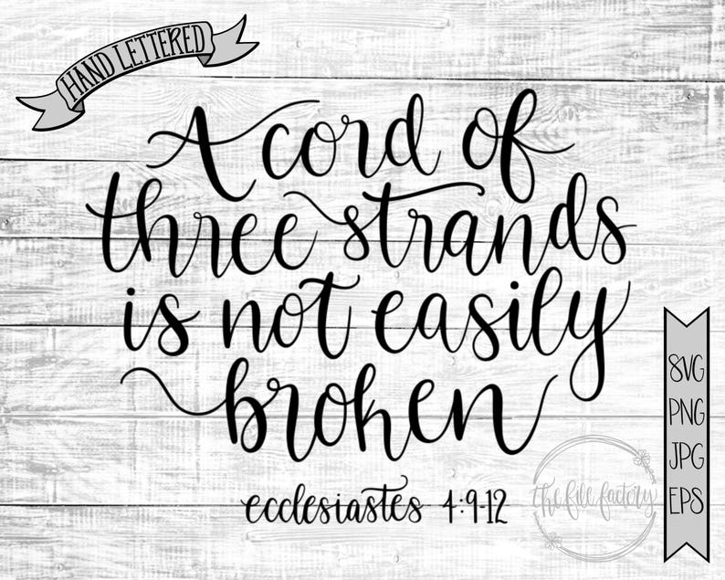 A Cord of Three Strands is Not Easily Broken  Ecclesiastes 4:9-12 / Wedding  Printable / Bible Verse Cut File / Marriage Quote SVG