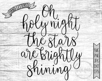 Oh Holy Night The Stars Are Brightly Shining / Christmas Song Cut File and Printable / Commercial Use