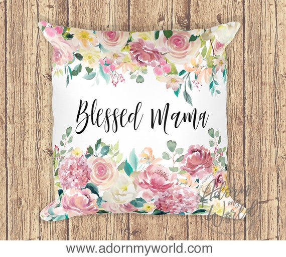 Blessed Mama Pillow Gift For Mama New Mom Gift Blessed Mama Etsy