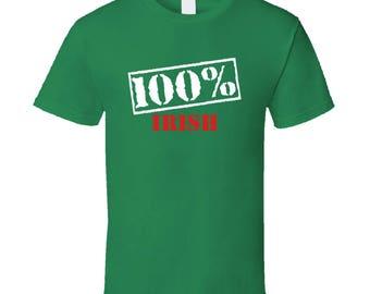 100% Irish T Shirt St Patrick Day Shirt St Patricks Day Irish Shirt St Patricks Shirt St Pattys Day St Pattys Day Shirt Irishman Irish Tee