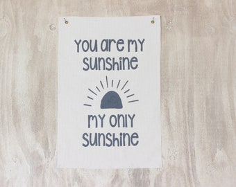 You Are My Sunshine Canvas Wall Sign, Nursery Fabric Wall Flag, Hand Painted Wall Hanging
