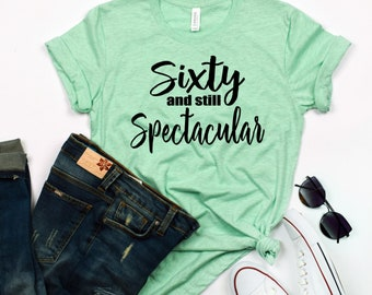 Sixty And Still Spectacular Shirt