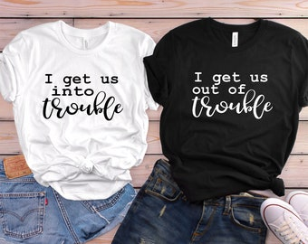 2519a37a Cute Best Friend Shirts - Funny Best Friend Shirts - I get us into trouble  shirts - Matching Shirts - Troublemaker Shirts - Best friend gift