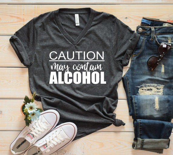 Caution May Contain Alcohol Shirt Drinking For Her