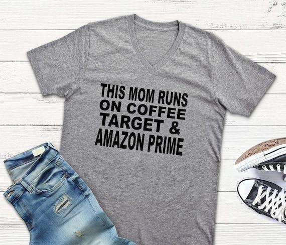 Coffee Target Amazon Shirt Mom Birthday Gift Cute
