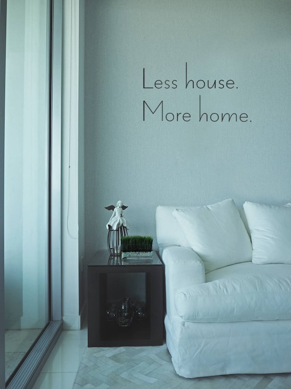 less house more home family quotes family wall decals home