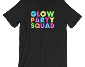875c0a137 Glow Party Squad Gift Short-Sleeve Unisex T-Shirt