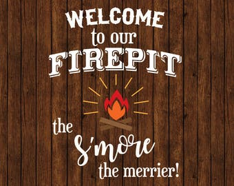 Firepit, Firepit Sign, Welcome To Our Firepit, Campfire, Campfire Sign, Smore, S'more, Camp, Vector, SVG, Print, Vinyl, Sticker, Cut File