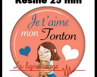 Round cabochon resin 25 mm - stick I love my uncle (2484)