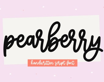 Pearberry Font - Handwritten Script Font, Cricut Fonts, Bold Script Font, Handlettering, Fonts for Cricut, Silhouette Fonts, Wedding Font
