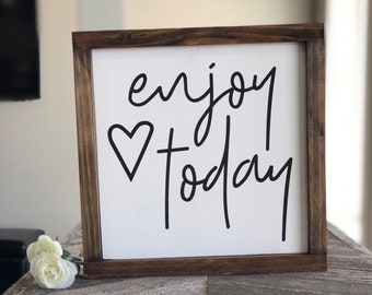 Enjoy Today Wood Sign