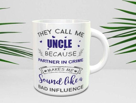 Ils m'appellent oncle parce que le partenaire dans le Crime faire mauvaise Influence tasse | Tasse à café oncle | Idée de cadeau drôle pour oncle | Tasse à café oncle drôle