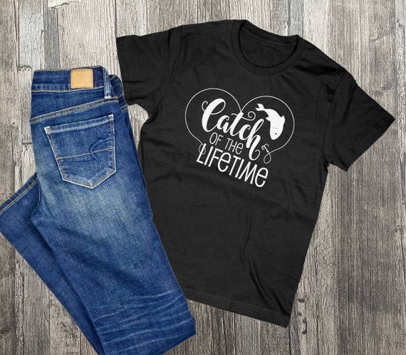 Catch Of The Lifetime Fishing Love Quote Birthday Gift For Etsy