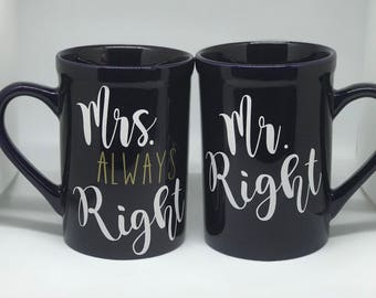 Mr. Right Mrs. Always Right Coffee Mugs