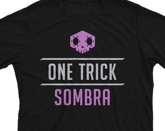 653e89c85 One Trick Sombra - Overwatch Inspired Funny DPS Player Gift Unisex T-Shirt  or Hoodie