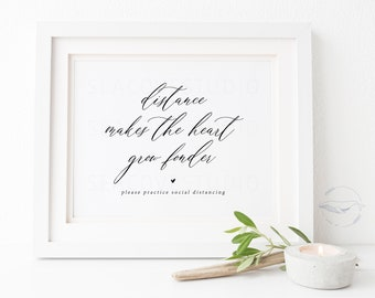 Distance Makes the Heart Grow Fonder Sign, Social Distance Wedding, Wedding Signs, Printable Wedding Sign, Instant Download