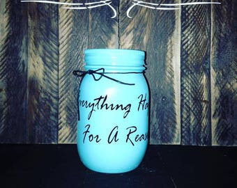 Quote Candle / Motivational Candle / Strength Candle / Empowerment Candle / Mason Jar Candle / Soy Candle / Everything Happens For A Reason