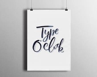 Type O'Clock - PRINT