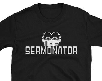 5817d1d835 Funny Pastor T-Shirt, Pastor Appreciation Gift Idea, Christian Preacher  Gifts for Him, The Sermonator Shirt, Gag Novelty Joke Humor Tee
