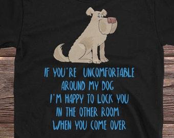 Dog T Shirt, Dog Shirt, Dog T-shirt, Dog Tshirt, Dog Tee, Dog Lover Gift, Funny Dog Shirt, Funny Dog T Shirt, Dog Clothing, Dog Tee Shirt