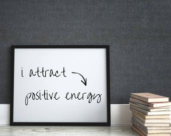 I Attract Positive Energy Print | Instant Download | Wall Hanging | Home Decor | Motivational Print | Wall Decor | Yoga Mantra | Affirmation