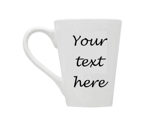 Personalized Mug Custom Coffee Mug Tee Cup Create Your Own Personalized Gift