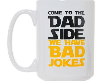 Come To The Dad Side We Have Bad Jokes 15 oz Deluxe Large Double-Sided Mug
