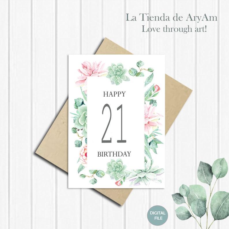 picture regarding 21st Birthday Cards Printable named 21st Birthday Card Printable, 21st Birthday Card For Her, Floral 21st Birthday Card Printable, Succulent Birthday Card