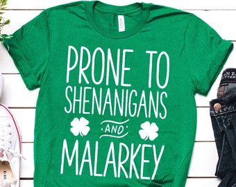 fcc388fe7 Prone to Shenanigans and Malarkey / St Patricks Day Shirt / St Patricks Day  / Irish Shirt / St Pattys Day Shirt / Tank Top / Hoodie