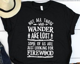 84d5d049 Not All Those Who Wander Are Lost Camping Shirt / Camping Shirt / Camping  Gift / Hiking Shirt / Camper Shirt / Hiker Shirt / Tank Top Hoodie