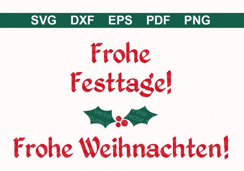 Frohe Weihnachten Png.Frohe Festtage Frohe Weihnachten Svg Dxf Eps Pdf Png Christmas Svg Holly Berries Svg Cut Files German Language Sign Design