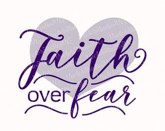 Faith Over Fear SVG, Faith Svg, Religious Svg, Christian Svg, Instant Download Clipart Cut Files For Silhouette Cricut Svg Dxf Eps Pdf Png