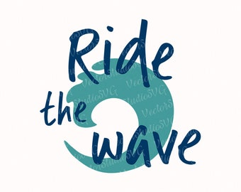 Wave Svg Ride The Wave Surfing Svg Surf Svg Surfer Svg Vinyl Cutting Cut Files Vector Clipart For Silhouette Cricut - Svg Dxf Eps Pdf Png