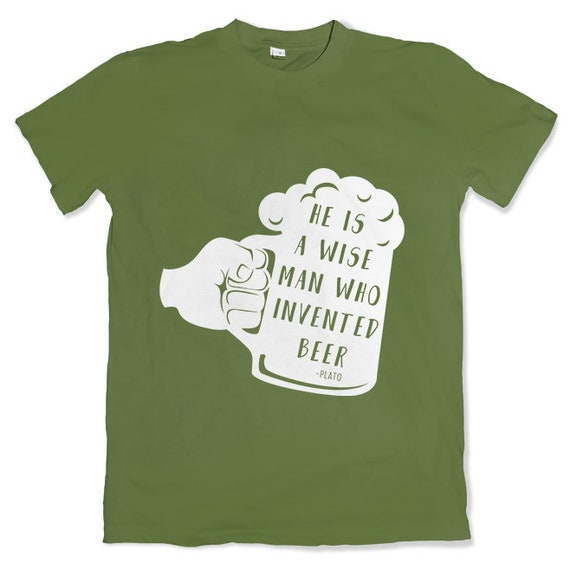 He Is A Wise Man Who Invented Beer T Shirt Etsy