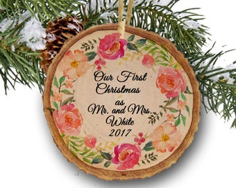 Personalized Newlywed Ornament Our First Christmas 2017 Mr. and Mrs. Ornament Floral Wreath Rustic Wood slice