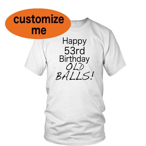 53rd Birthday Shirt Happy Dad Getting Older