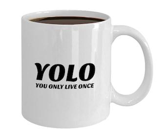 YOLO You Only Live Once Mug