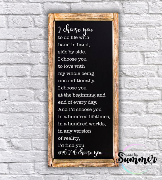 I Choose You L Id Find You And Id Choose You Wooden Sign Wedding Anniversary Gift Chaos Of Stars Kiersten White Love Poems