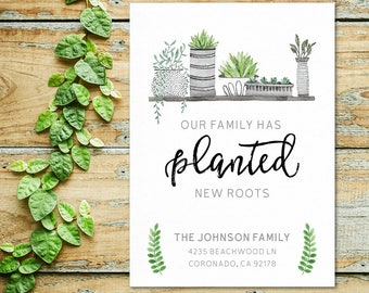 Planted New Roots Moving Announcement | 5x7 | JPEG or PDF File | Plants Succulents | Digital Download | Personalized with your Details