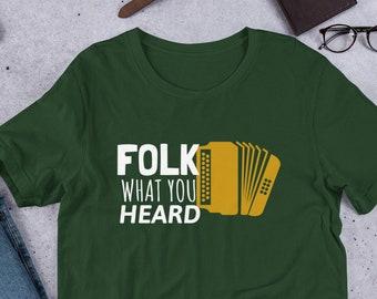 fba1391c14 Folk Music Shirt | Folk What You Heard | Funny Folk Music Gift Idea |  Accordion Player Shirt | Folk Festival TShirt | Accordian Lover Shirts