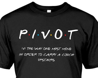 22e314ab7 Pivot, Friends TV Show t-shirt, friends tv show shirt, friends logo, friends,  friends tshirt, pivot tshirt, pivot pivot pivot, ross geller