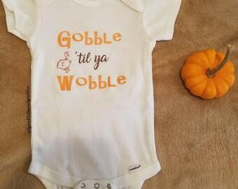 Onesie - 'Gobble til ya Wobble' - Thanksgiving/Fall/Season Onesie