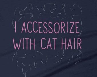 Cat Lover TShirt, Cat Hair Shirt, Funny Cat TShirt Cat Lover Shirt, Funny Cat Tee, Funny Cat T Shirt, Cat Shirt Funny Cat Gift, Cat Top
